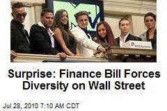 Surprise: Finance Bill Forces Diversity on Wall Street