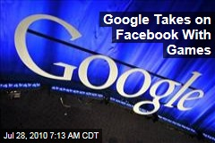 Google Takes on Facebook With Games