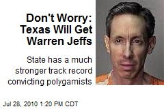 Don't Worry: Texas Will Get Warren Jeffs