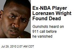 Ex-NBA Player Lorenzen Wright Found Dead