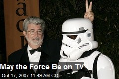May the Force Be on TV