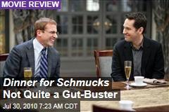 Dinner for Schmucks Not Quite a Gut-Buster
