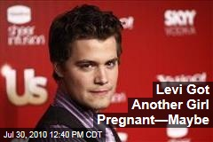 Levi Got Another Girl Pregnant—Maybe
