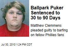 Ballpark Puker Sentenced to 30 to 90 Days