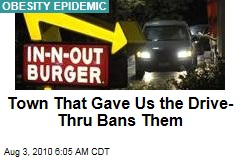 Town That Gave Us the Drive-Thru Bans Them