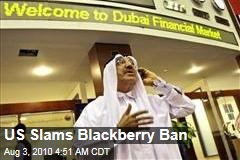 US Slams Blackberry Ban