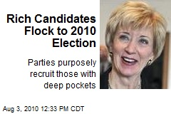 Rich Candidates Flock to 2010 Election