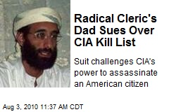 Radical Cleric's Dad Sues Over CIA Kill List
