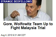 Gore, Wolfowitz Team Up to Fight Malaysia Trial