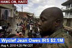 Wyclef Jean Owes IRS $2.1M