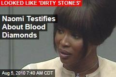 Naomi Testifies About Blood Diamonds
