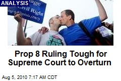 Prop 8 Ruling Tough for Supreme Court to Overturn