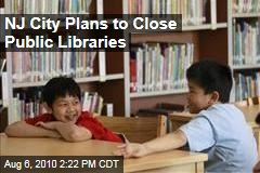NJ City Plans to Close Public Libraries