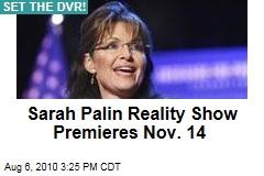 Sarah Palin Reality Show Premieres Nov. 14