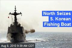 North Seizes S. Korean Fishing Boat