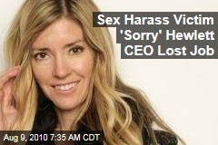 Sex Harass Victim 'Sorry' Hewlett CEO Lost Job