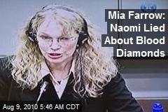 Mia Farrow: Naomi Lied About Blood Diamonds