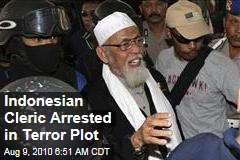 Indonesian Cleric Arrested in Terror Plot