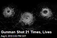 Gunman Shot 21 Times, Lives