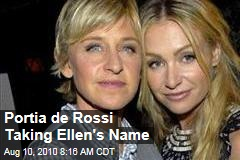 Portia de Rossi Taking Ellen's Name