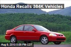 Honda Recalls 384K Vehicles