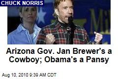 Arizona Gov. Jan Brewer's a Cowboy; Obama's a Pansy