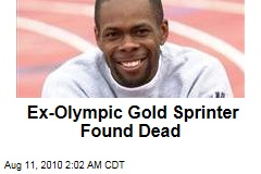 Ex-Olympic Gold Sprinter Found Dead