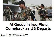 Al-Qaeda in Iraq Plots Comeback as US Departs