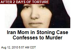 Iran Mom in Stoning Case Confesses to Murder