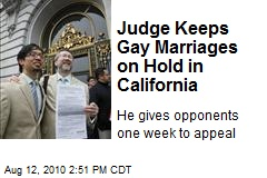 Judge Keeps Gay Marriages on Hold in California