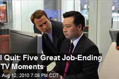 I Quit: Five Great Job Ending TV Moments