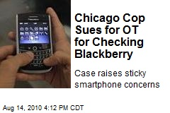 Chicago Cop Sues for OT for Checking Blackberry