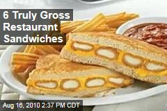6 Truly Gross Restaurant Sandwiches