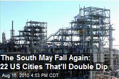 The South May Fall Again-22 Cities To Double Dip