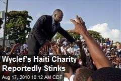 Wyclef's Haiti Charity Reportedly Stinks
