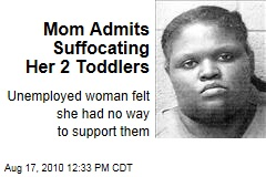 Mom Admits Suffocating Her 2 Toddlers