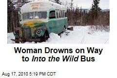 Woman Drowns on Way to Into the Wild Bus