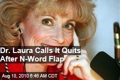 Dr. Laura Calls It Quits