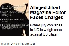 Alleged Jihad Magazine Editor Faces Charges