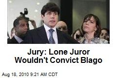 Jury: Lone Juror Wouldn't Convict Blago