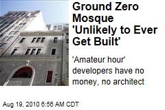 Ground Zero Mosque 'Unlikely to Ever Get Built'