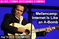 Mellencamp: Internet Is Like an A-Bomb