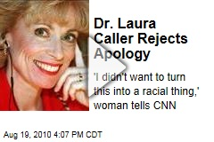 Dr. Laura Caller Rejects Apology