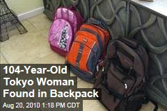 104-Year-Old Tokyo Woman Found in Backpack