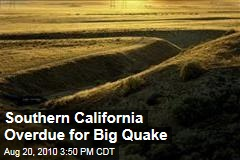 Southern California Overdue for Big Quake