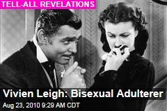 Vivien Leigh: Bisexual Adulterer