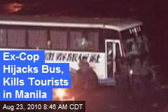 Ex-Cop Hijacks Bus, Kills Tourists in Manila