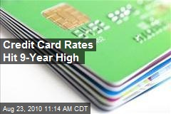 Credit Card Rates Hit 9-Year High
