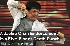 Jackie Chan Endorsement is Five Finger Death Punch