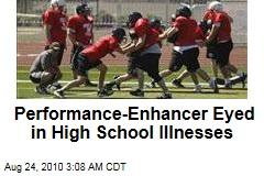 Performance-Enhancer Eyed in High School Illnesses